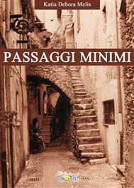 """In ristampa i """"Passaggi minimi"""" di Katia Debora Melis (THOTH EDIZIONI)"""