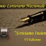 """Premio Letterario Nazionale """"Scriviamo Insieme"""" VI Edizione"""